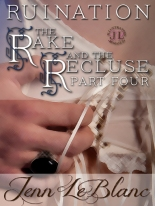 The Rake And The Recluse : RUINATION by Jenn Leblanc