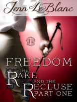 The Rake And The Recluse : FREEDOM by Jenn Leblanc
