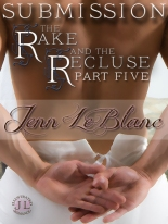 The Rake And The Recluse : SUBMISSION by Jenn LeBlanc